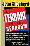The Ferrari in the Bedroom by Jean Shepherd (1986-12-16)