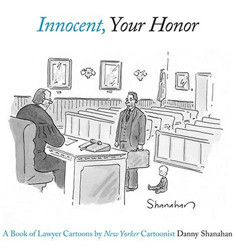 Innocent, Your Honor: A Book of Lawyer Cartoons: Amazon.in: Shanahan,  Danny: Books