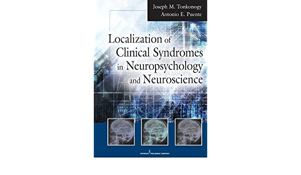 Localization of clinical syndromes in neuropsychology and localization of clinical syndromes in neuropsychology and neuroscience kindle edition by antonio e puente joseph m tonkonogy fandeluxe Choice Image