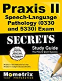 Praxis II Speech-Language Pathology (0330 and 5330) Exam Secrets Study Guide: Praxis II Test Review for the Praxis II: Subject Assessments (Secrets (Mometrix))
