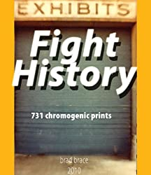 Fight History: 731 chromogenic prints