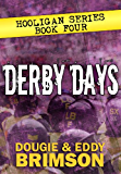 Derby Days: Hooligan Series - Book Four