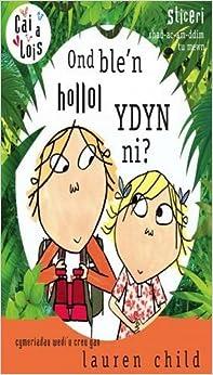 Cyfres Cai a Lois: Ond Ble'n Hollol Ydyn Ni?