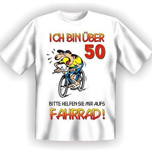 50.Geburtstag Spass T-Shirt Ich bin über 50. Bitte helfen Sie mir aufs Fahrrad! Fb weiss