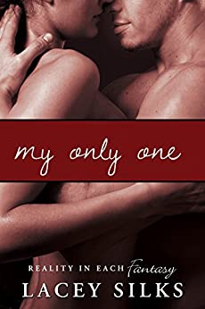 My Only One by [Silks, Lacey]