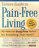 The Senior's Guide to Pain-Free Living, Doug Dollemore and Prevention Magazine Health Book Staff, 1579542956