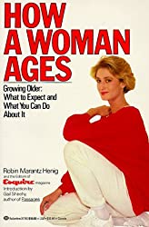 How a Woman Ages (Growing Older: What to Expect and What You Can Do About It)