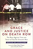 Grace and Justice on Death Row: The Race against Time and Texas to Free an Innocent Man