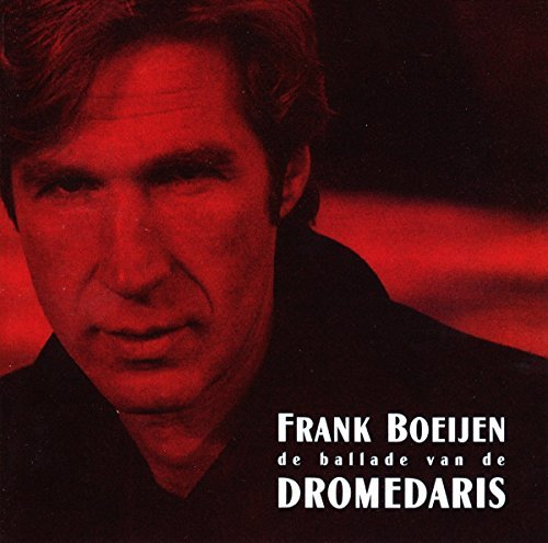 Frank boeijen - De Ballade Van De Dromedaris By Frank Boeijen - Zortam Music