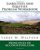 Liabilities and Equities Problem Workbook, Larry Walther, 1456459902