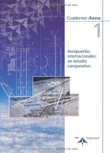 Descargar Libro Aeropuertos Internacionales: Un Estudio Comparativo Ángel Paris