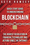 img - for Blockchain: Quick Start Guide to Understanding Blockchain, the Biggest Revolution in Financial Technology and Beyond Since the Internet book / textbook / text book