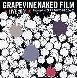 GRAPEVINE LIVE 2001 NAKED FILM;GRAPEVINE LIVE 2001 NAKED FILM [DVD]