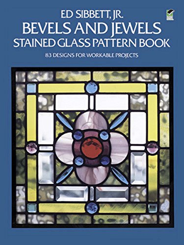 (Bevels and Jewels Stained Glass Pattern Book: 83 Designs for Workable Projects (Dover Stained Glass Instruction))