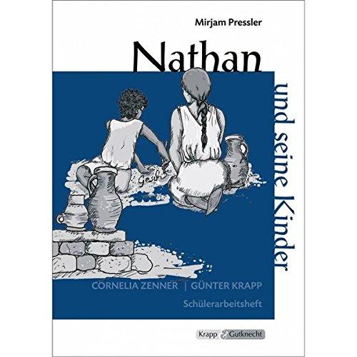 Nathan und seine Kinder - Mirjam Pressler: Arbeitsheft, Aufgaben, Lernmittel, Schülerarbeitsheft