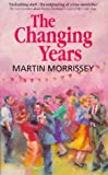 The Changing Years, Martin Morrissey, 0862782791