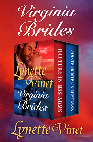 Virginia Brides: Rapture in His Arms and Pirate Hunter's - Pirate Mistress