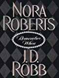 Remember When, Nora Roberts and J. D. Robb, 0786256958