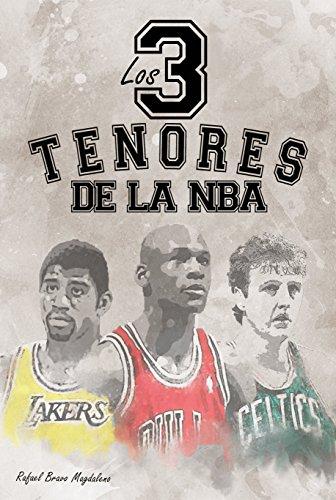 Los tres tenores de la NBA (Spanish Edition)