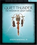 Quiet Thunder: The Wisdom of Crazy Horse (Sounds True Audio Learning Course)