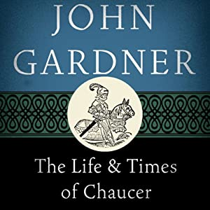 The Life and Times of Chaucer Audiobook
