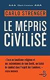 le m?pris civilis? esprit ouvert french edition