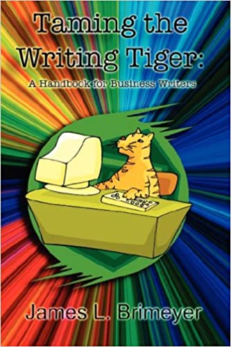 Taming the Writing Tiger: A Handbook for Business Writers