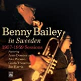 Benny Bailey in Sweden. 1957-1959 Sessions