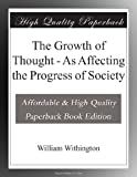 img - for The Growth of Thought - As Affecting the Progress of Society book / textbook / text book