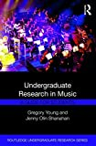 img - for Undergraduate Research in Music: A Guide for Students (Routledge Undergraduate Research Series) book / textbook / text book