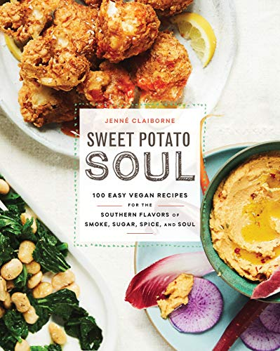 [Jenne Claiborne] Sweet Potato Soul:- 100 Easy Vegan Recipes for The Southern Flavors of Smoke, Sugar, Spice, and Soul - SoftCover