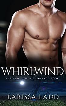 Whirlwind: A Psychic Romance Suspense (An Elemental Series Book 1) by [Ladd, Larissa]