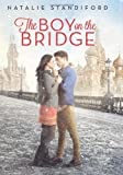 Front cover for the book The Boy on the Bridge by Natalie Standiford