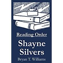 Shayne Silvers - Reading Order Book - Complete Series Companion Checklist