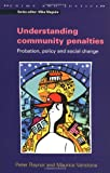 Understanding Community Penalties, J. Raynor and Maurice Vanstone, 0335206255