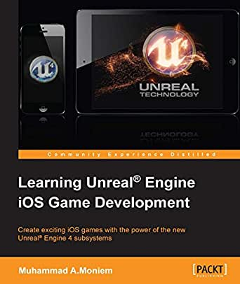 Learning Unreal Engine iOS Game Development (English Edition ...