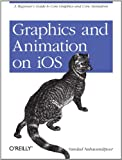 Read Graphics and Animation on iOS: A Beginner's Guide to Core Graphics and Core Animation Reader