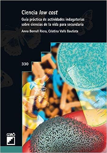 Book's Cover of Ciencia Low Cost. Guía Práctica De Actividades Indagatorias Sobre Ciencia De La: Guía práctica de actividades indagatorias sobre ciencia de la vida para secundaria: 330 (Graó Educación) (Español) Tapa blanda – 11 junio 2019