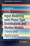 Input Modeling with Phase Type Distributions and Markov Models, Buchholz, Peter and Kriege, Jan, 3319066730