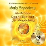 Maria Magdalena - Das heilige, heilende Bad der Magdalena, Audio Book