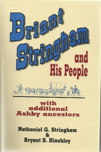 Briant Stringham and His People with Additional Ashby Ancestors