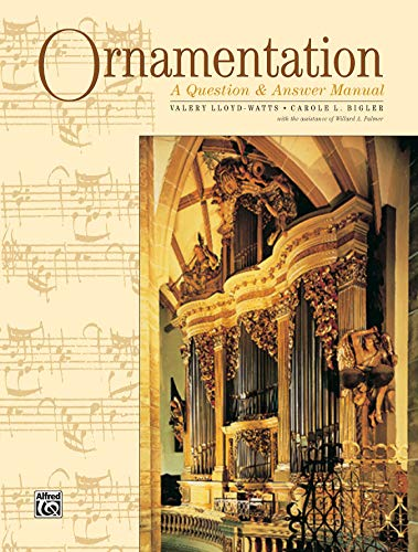 Ornamentation: A Question & Answer Manual (Never Answer A Question With A Question)