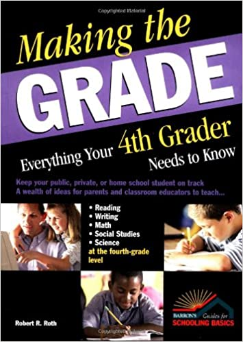 Making The Grade Everything Your 4th Grader Needs To Know Robert R