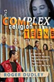 The Complex Religion of Teens, Roger L. Dudley, 0828020256