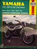 Haynes Yamaha Trail Bikes 250, 360 and 400 Owners Workshop Manual, '68-'79, Darlington, Mansur, 0856965197