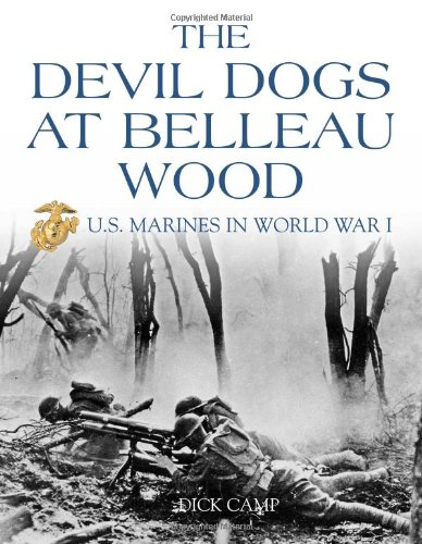 The Devil Dogs at Belleau Wood: U.S. Marines in World War I