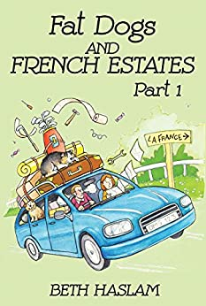 Fat Dogs and French Estates - Part 1 by [Haslam, Beth]