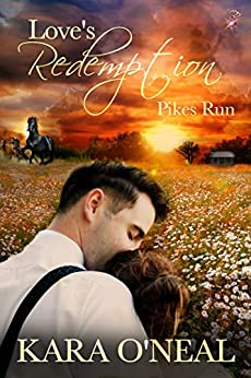 Love's Redemption (Pikes Run Book 7) by [O'Neal, Kara]