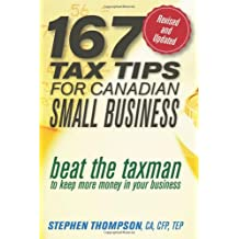 167 Tax Tips for Canadian Small Business: Beat the Taxman to Keep More Money in Your Business