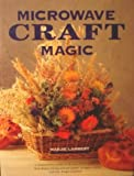 Microwave Craft Magic, Outlet Book Company Staff, 0517073188